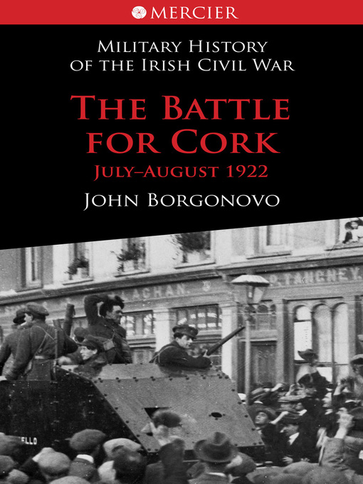 Title details for The Battle for Cork by John  Borgonovo - Available