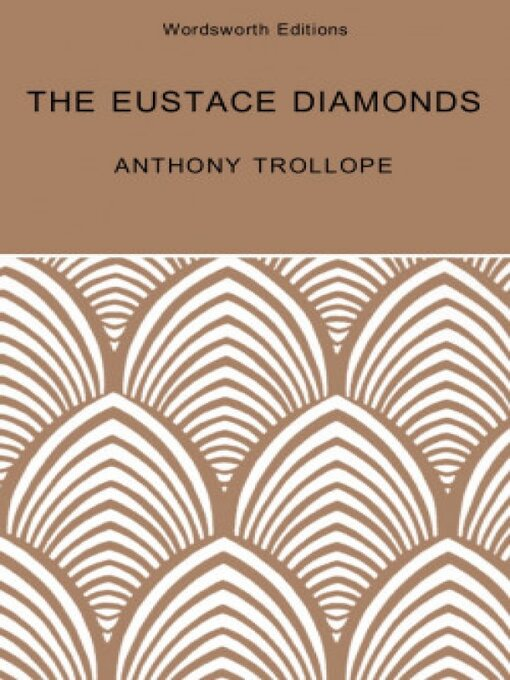 a description of the novel the eustace diamonds a novel from a series of novels called the palliser  Chronicles of barsetshire novel series was written by famous victorian novelist anthony another series of novels called 'palliser' the eustace diamonds.