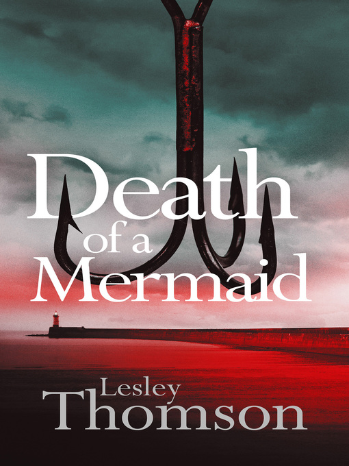 Title details for Death of a Mermaid by Lesley Thomson - Available