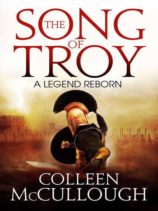 Title details for The Song of Troy by Colleen McCullough - Available