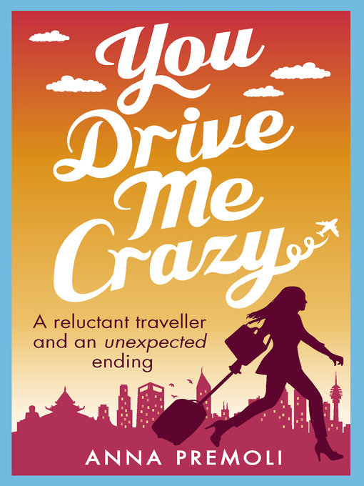 Title details for You Drive Me Crazy by Anna Premoli - Available