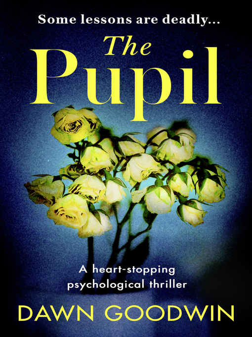 Title details for The Pupil by Dawn Goodwin - Available