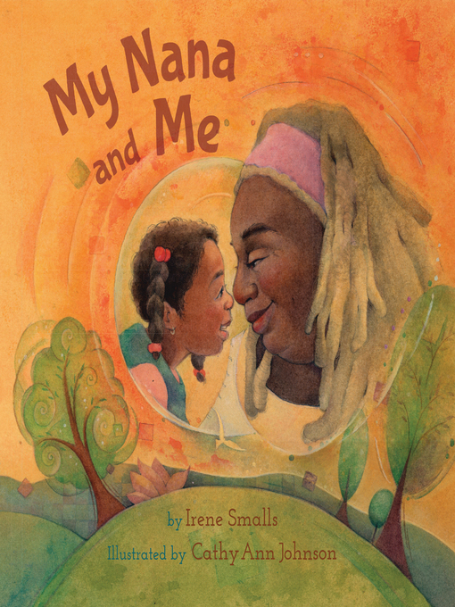 Title details for My Nana and Me by Irene Smalls - Available