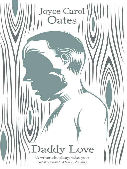 Title details for Daddy Love by Joyce Carol Oates - Available