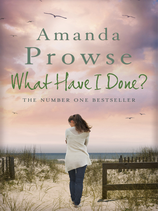 Title details for What Have I Done? by Amanda Prowse - Wait list