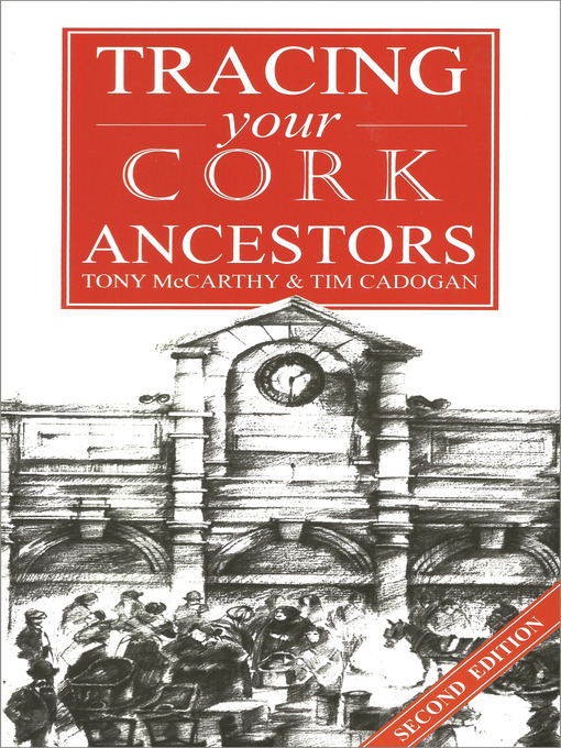 Title details for A Guide to Tracing your Cork Ancestors by Tony McCarthy - Available