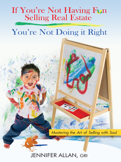 Title details for If You're Not Having Fun Selling Real Estate, You're Not Doing it Right by GRI Allan - Wait list