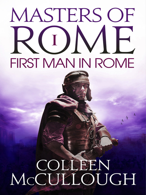 Title details for The First Man in Rome by Colleen McCullough - Wait list