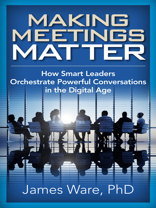 Title details for Making Meetings Matter by James Ware - Available