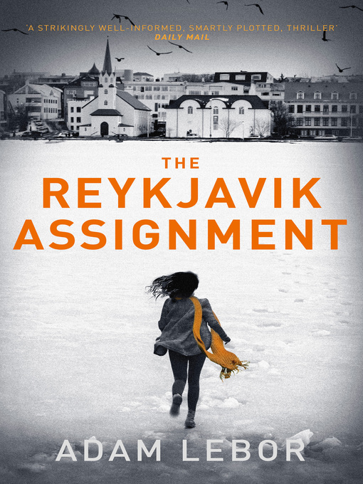 Title details for The Reykjavik Assignment by Adam LeBor - Available