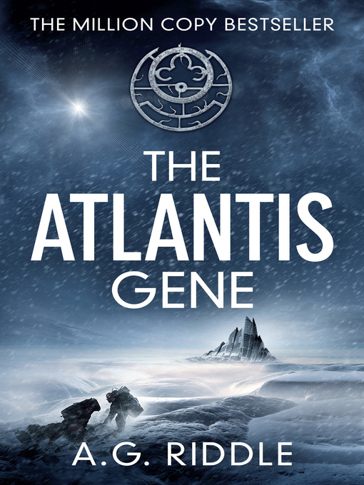 Title details for The Atlantis Gene by A.G. Riddle - Available