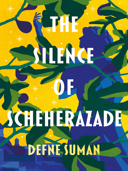 Title details for The Silence of Scheherazade by Defne Suman - Available