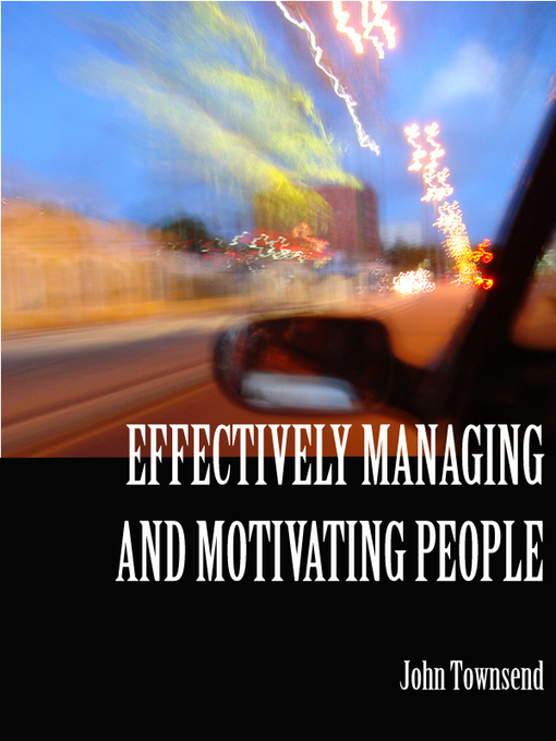 Title details for Effectively Managing and Motivating People by John Townsend - Available