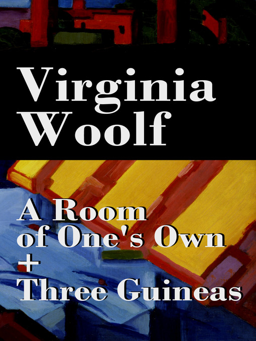 Title details for A Room of One's Own + Three Guineas by Virginia Woolf - Available