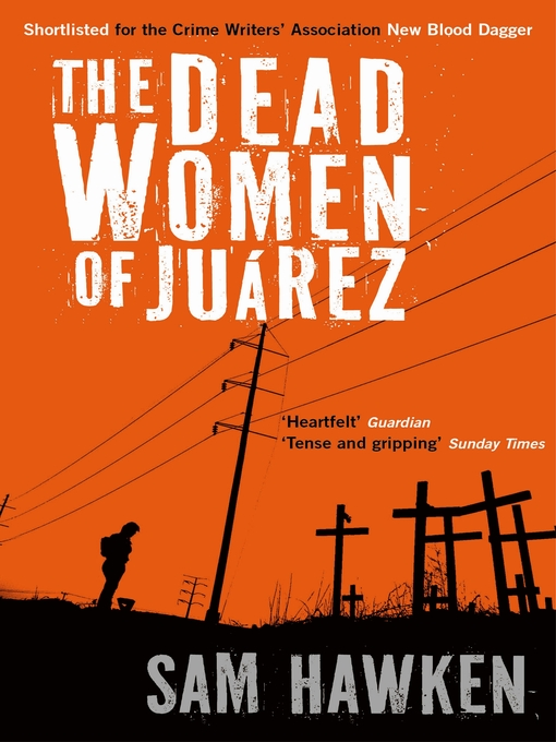 Title details for The Dead Women of Juárez by Sam Hawken - Available