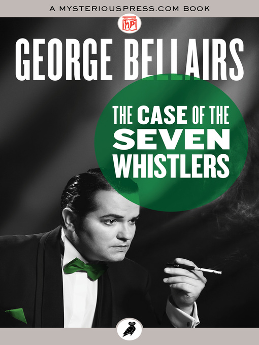 Title details for The Case of the Seven Whistlers by George Bellairs - Wait list