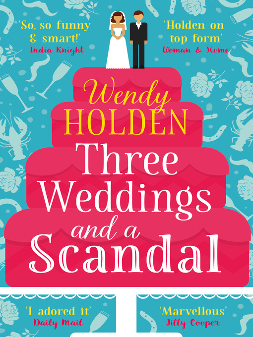 Title details for Three Weddings and a Scandal by Wendy Holden - Available