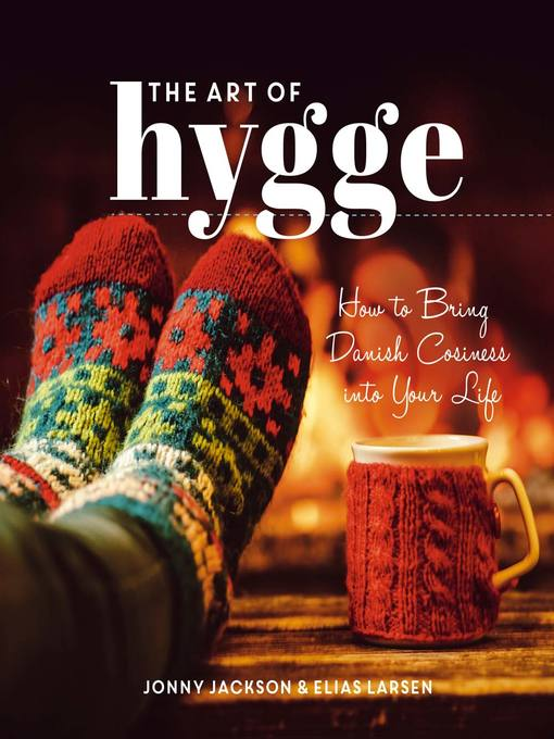 The Art of Hygge How to Bring Danish Cosiness Into Your Life