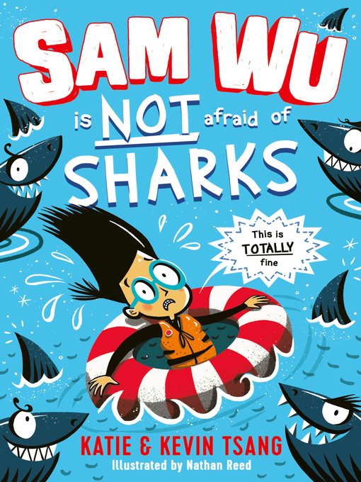 Title details for Sam Wu is NOT Afraid of Sharks! by Katie Tsang - Wait list