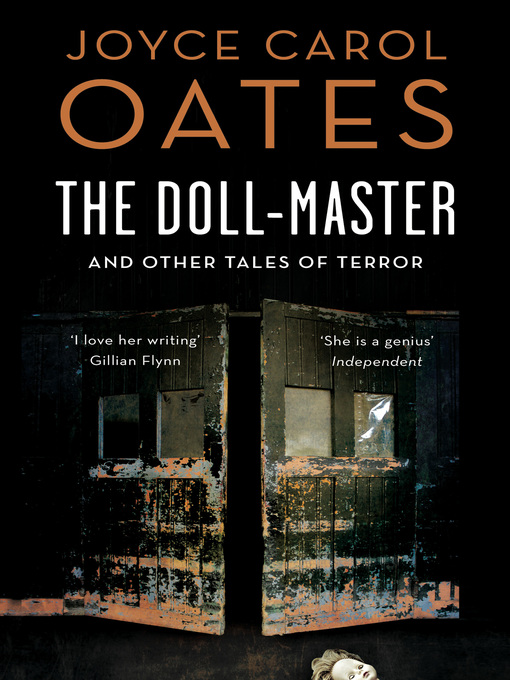 Title details for The Doll-Master and Other Tales of Horror by Joyce Carol Oates - Available