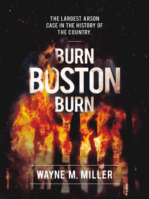Title details for Burn Boston Burn by Wayne Miller - Available