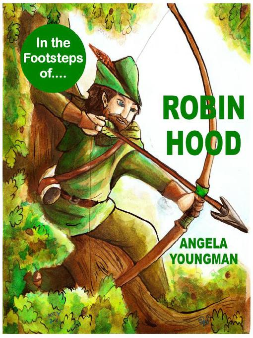Title details for In the Footsteps of Robin Hood by Angela Youngman - Available
