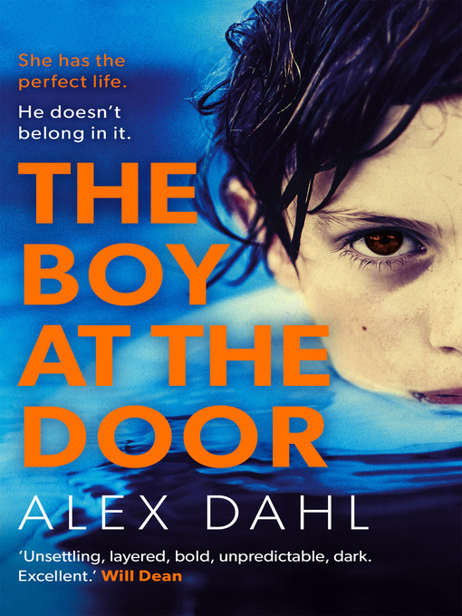 Title details for The Boy at the Door by Alex Dahl - Available