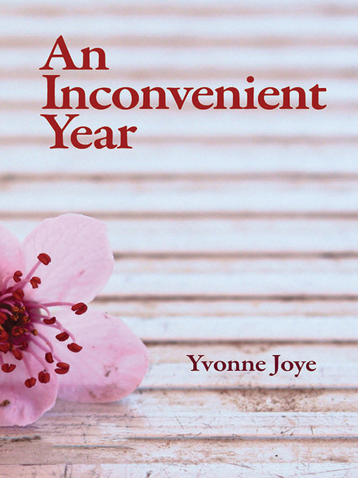 Title details for An Inconvenient Year by Yvonne Joye - Available
