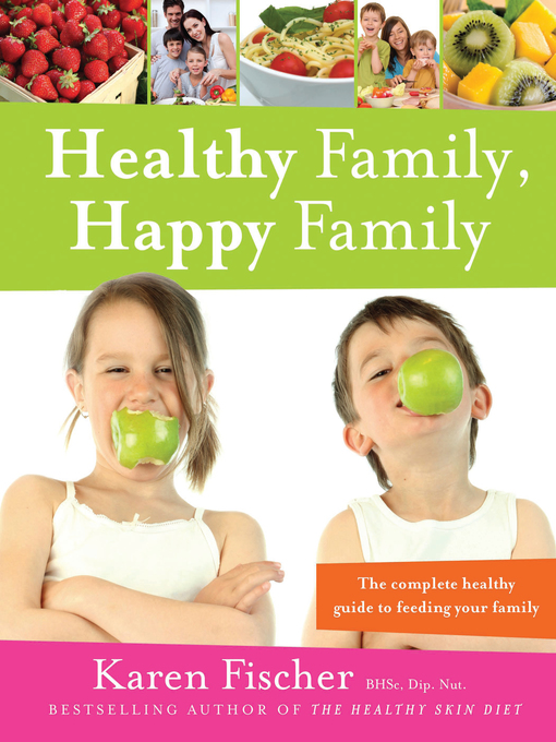 Title details for Healthy Family, Happy Family by Karen Fischer - Available