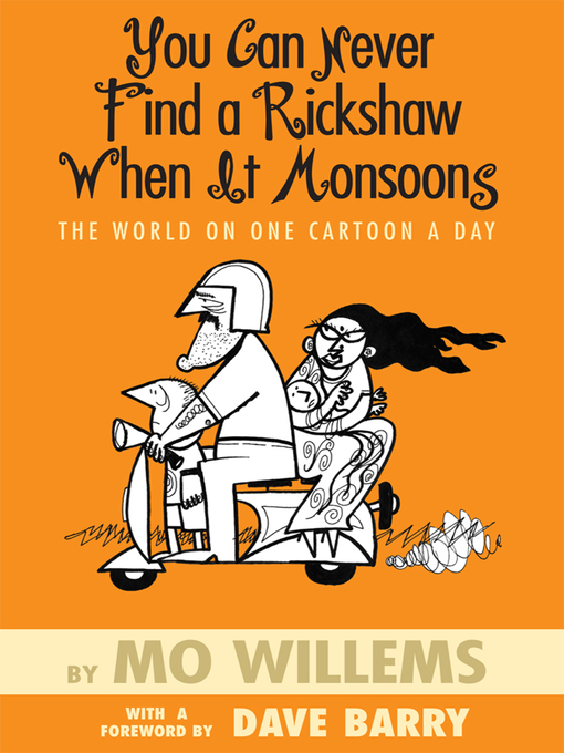 Title details for You Can Never Find a Rickshaw When it Monsoons by Mo Willems - Wait list