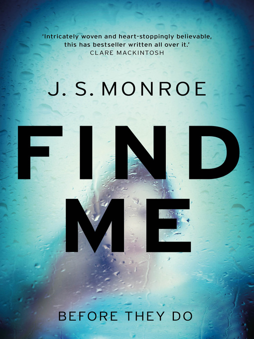 Title details for Find Me by J.S. Monroe - Available