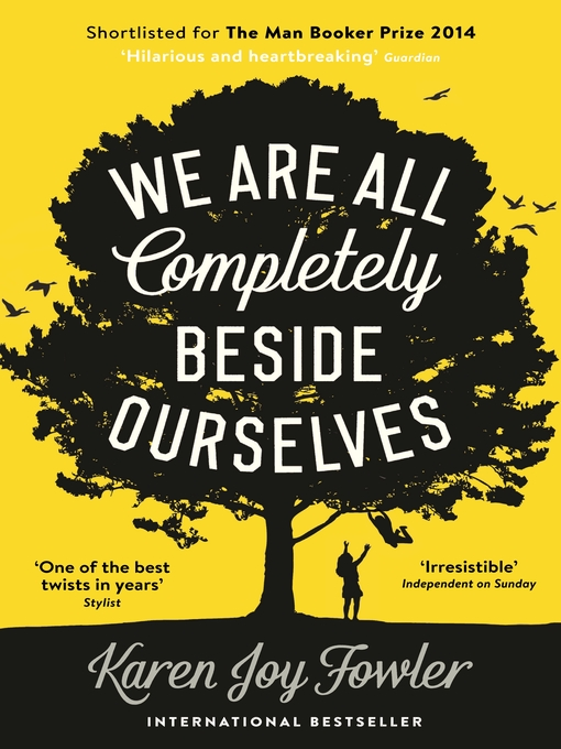 Title details for We Are All Completely Beside Ourselves by Karen Joy Fowler - Available