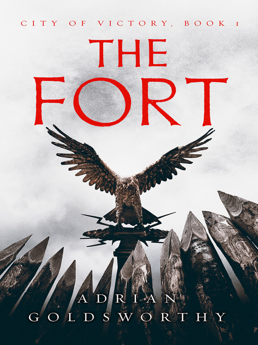 Title details for The Fort by Adrian Goldsworthy - Available