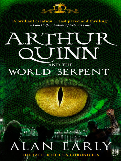 Title details for Arthur Quinn and the World Serpent by Alan Early - Available