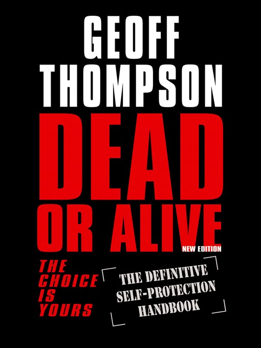 Title details for Dead Or Alive: The Choice is Yours by Geoff Thompson - Available