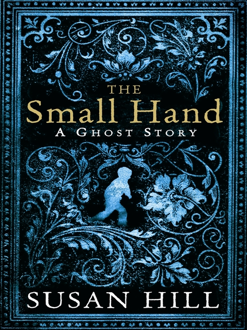 Title details for The Small Hand by Susan Hill - Available