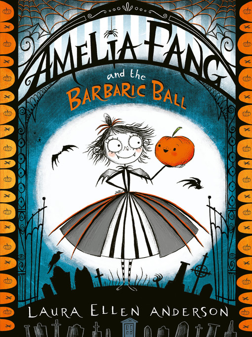 Title details for Amelia Fang and the Barbaric Ball by Laura Ellen Anderson - Available
