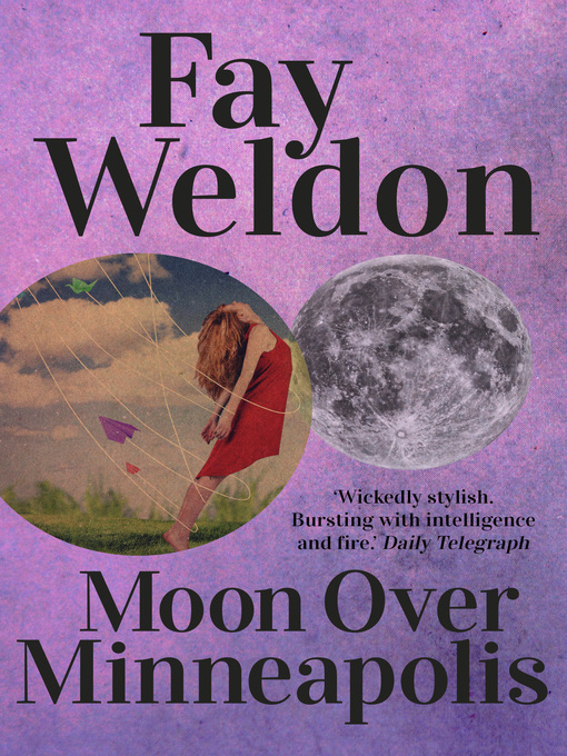 Title details for Moon Over Minneapolis by Fay Weldon - Available