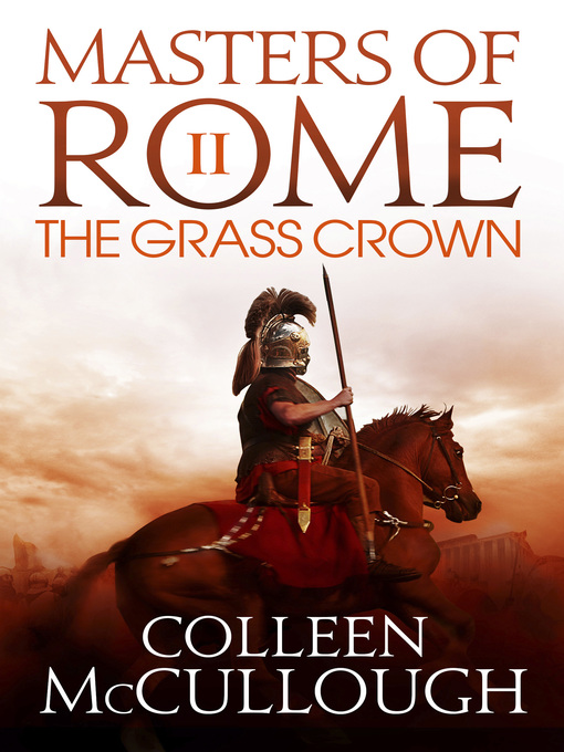 Title details for The Grass Crown by Colleen McCullough - Available
