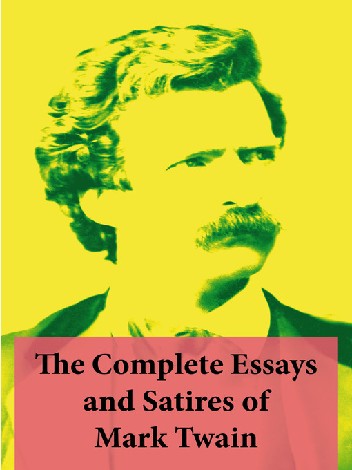 Compare And Contrast Essay High School Vs College Title Details For The Complete Essays And Satires Of Mark Twain By Mark  Twain  Available Essay Paper Writing also Topics For High School Essays The Complete Essays And Satires Of Mark Twain  National Library  Proposal Essay Template