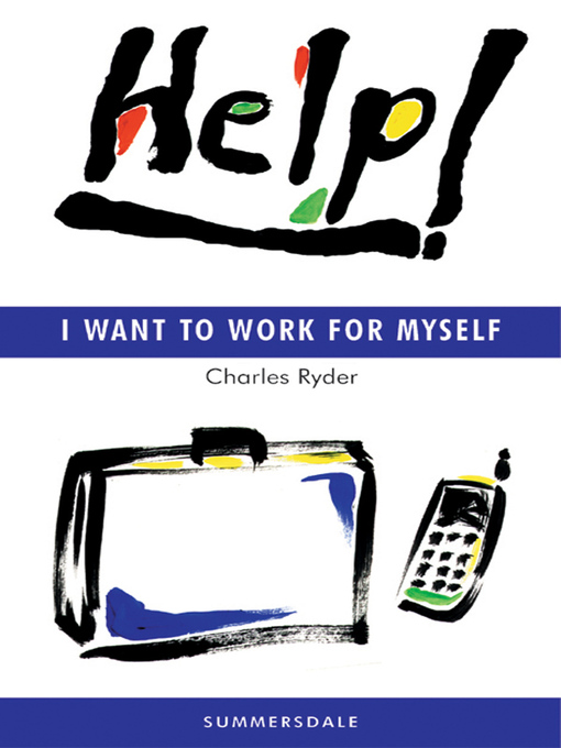 Title details for Help! I Want to Work for Myself by Charles Ryder - Wait list