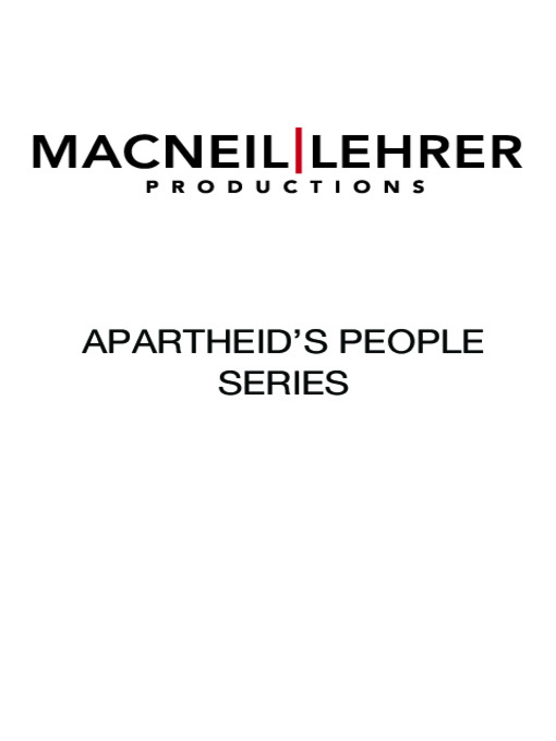 Title details for Apartheid's People Series by MacNeil/Lehrer Productions - Available