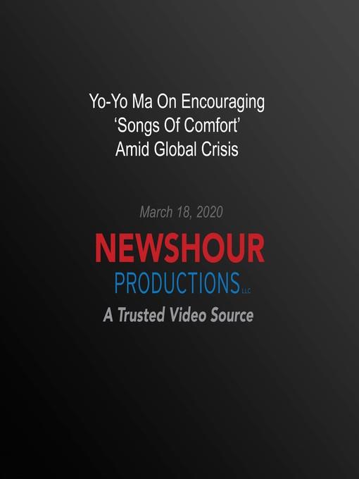 Yo-Yo Ma on Encouraging 'Songs of Comfort' Amid Global Crisis