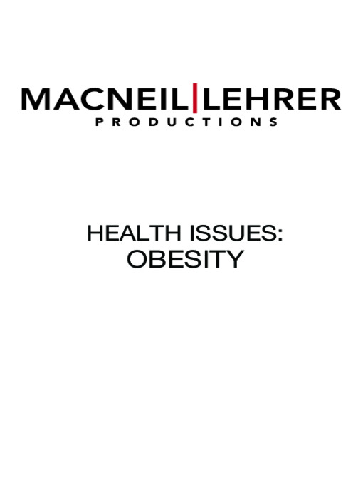 Title Details For Health Issues Obesity By MacNeil Lehrer Productions