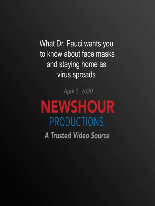 What Dr. Fauci Wants You to Know About Face Masks and Staying Home as Virus Spreads