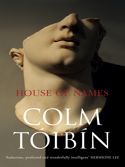 Title details for House of Names by Colm Toibin - Available