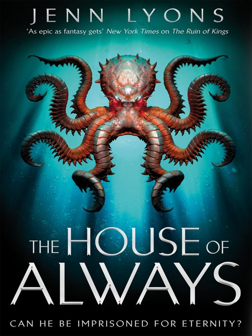 Title details for The House of Always by Jenn Lyons - Wait list