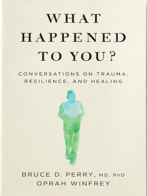 Title details for What Happened to You? by Oprah Winfrey - Wait list
