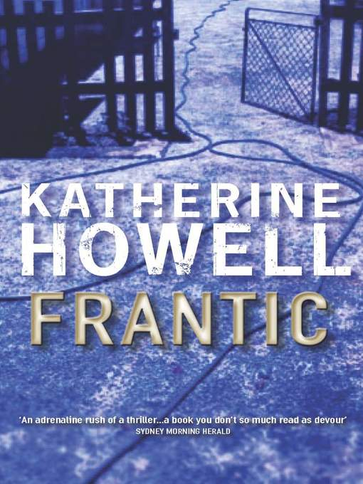 Title details for Frantic by Katherine Howell - Available