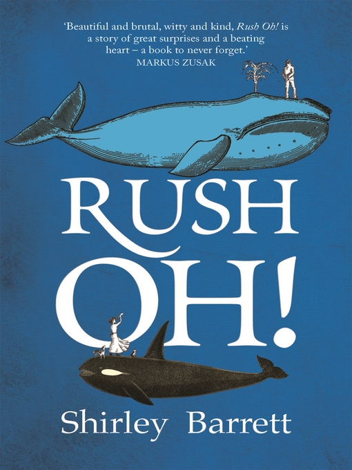 Title details for Rush Oh! by Shirley Barrett - Available